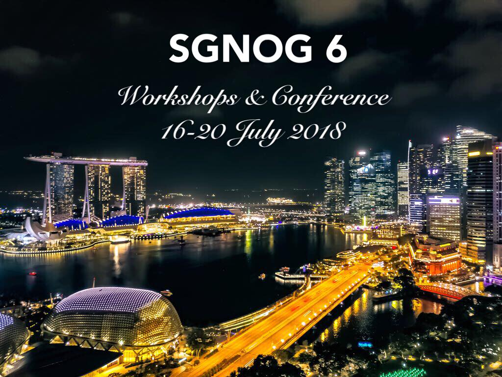 SGNOG6 - Workshops and conference 16-20 July 2018
